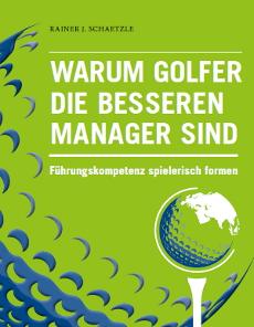 Warum Golfer die besseren Manager sind