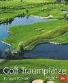 Golf-Traumplätze – Europas Top 100