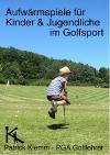 Patrick Klemm Aufwärmspiele für Kinder & Jugendliche im Golfsport