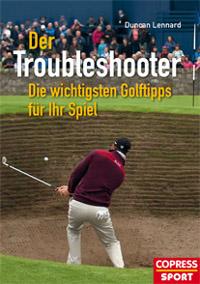 Duncan Lennard Der Troubleshooter Die wichtigsten Golftipps für Ihr Spiel.