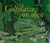 Golfplätze von oben
