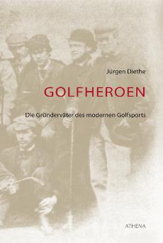 Athena Verlag - Golfheroen Jürgen Diethe