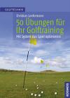 50 Uebungen  Golftraining Christian Lanfermann